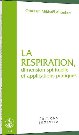 La respiration, dimension spirituelle et applications pratiques