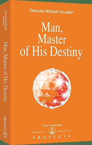 Man, Master of his Destiny