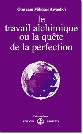 Alchimia spirituală sau căutarea perfecţiunii