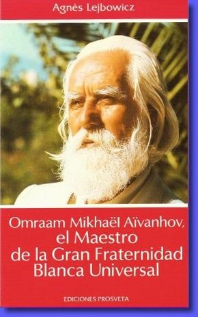 Omraam Mikhaël Aïvanhov el Maestro de la Gran Fraternidad Blanca Unive